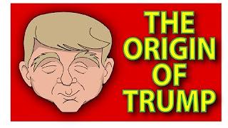 The Origin of Trump